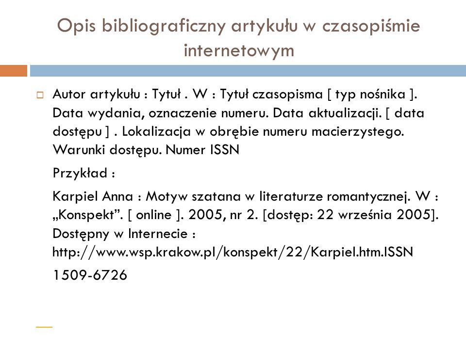 Opis bibliograficzny artykułu w czasopiśmie internetowym  Autor artykułu : Tytuł.