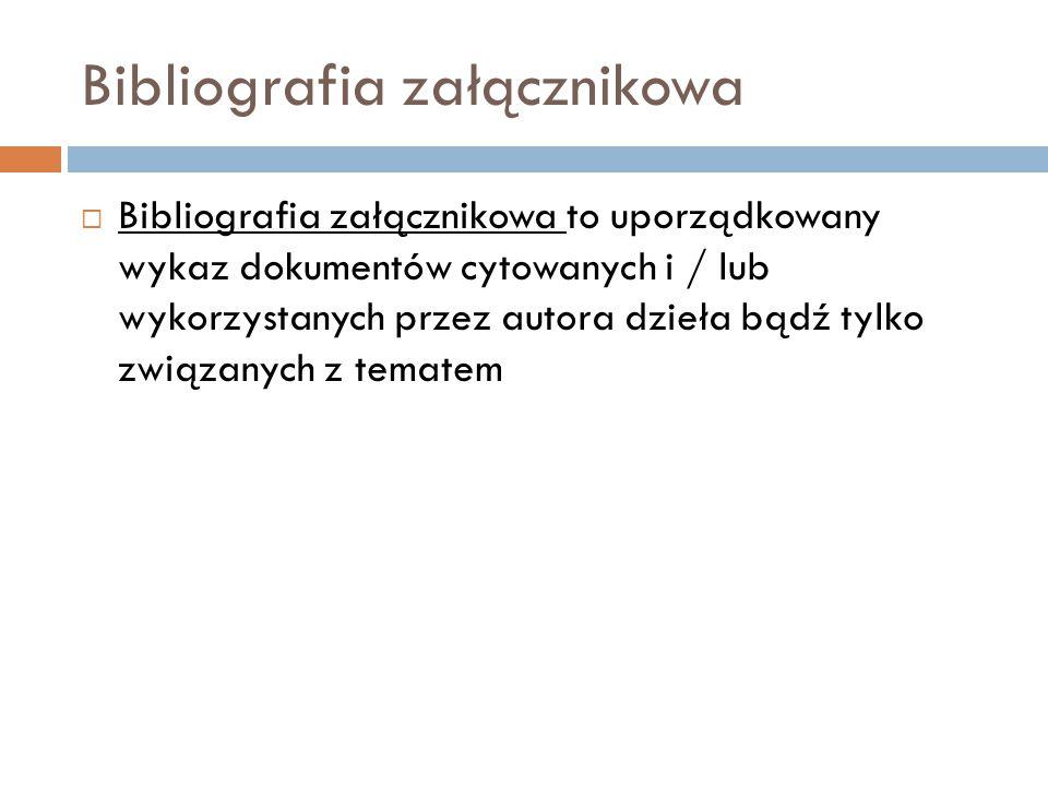 Bibliografia podmiotowa  Bibliografia podmiotowa ( literatura podmiotu ) – wszystkie dokumenty wybrane do analizy i omówienia podczas prezentacji.