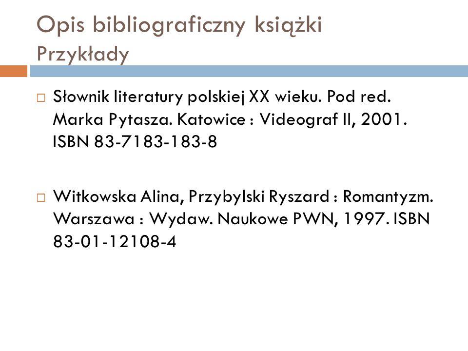 Opis bibliograficzny książki Przykłady  Słownik literatury polskiej XX wieku.