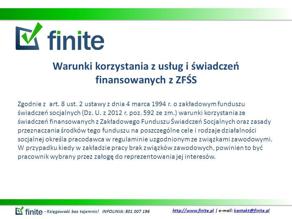 Warunki korzystania z usług i świadczeń finansowanych z ZFŚS Zgodnie z art.