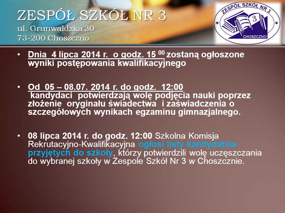 Dnia 4 lipca 2014 r. o godz. 15 00 zostaną ogłoszone wyniki postępowania kwalifikacyjnego Od 05 – 08.07. 2014 r. do godz. 12:00 kandydaci potwierdzają