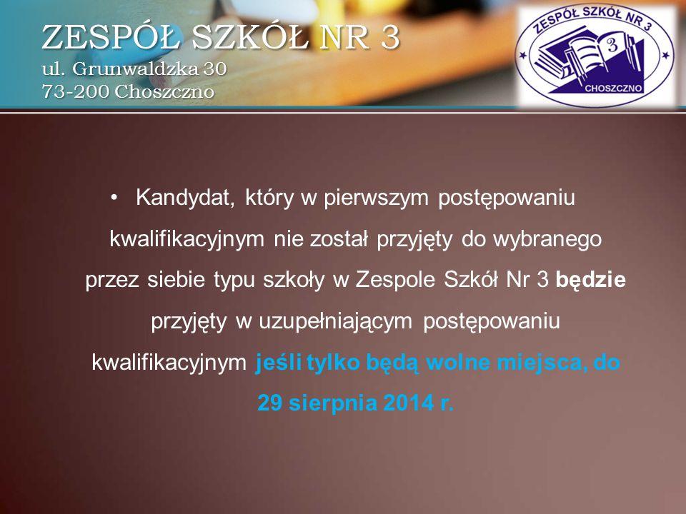 Kandydat, który w pierwszym postępowaniu kwalifikacyjnym nie został przyjęty do wybranego przez siebie typu szkoły w Zespole Szkół Nr 3 będzie przyjęt