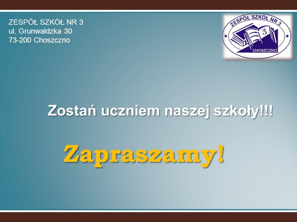 Zapraszamy! Zostań uczniem naszej szkoły!!! ZESPÓŁ SZKÓŁ NR 3 ul. Grunwaldzka 30 73-200 Choszczno