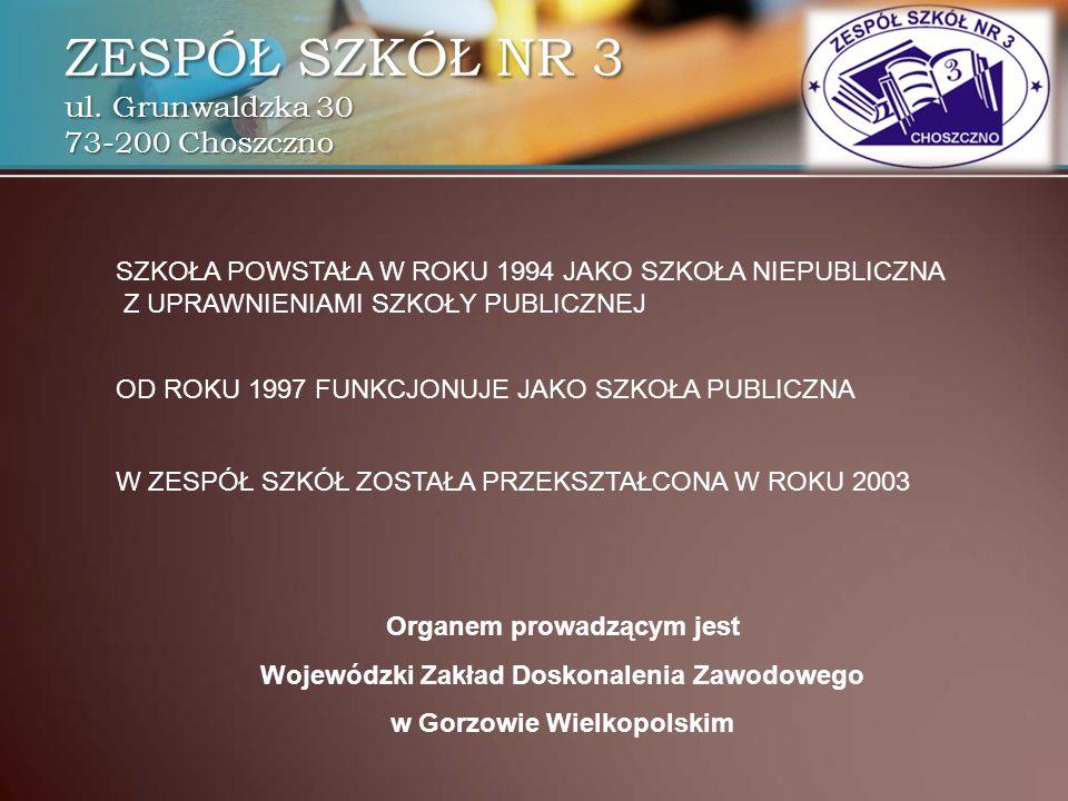 SZKOŁA POWSTAŁA W ROKU 1994 JAKO SZKOŁA NIEPUBLICZNA Z UPRAWNIENIAMI SZKOŁY PUBLICZNEJ W ZESPÓŁ SZKÓŁ ZOSTAŁA PRZEKSZTAŁCONA W ROKU 2003 OD ROKU 1997