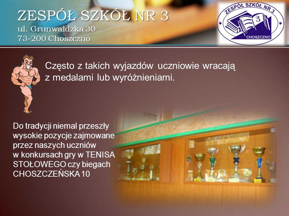 ZESPÓŁ SZKÓŁ NR 3 ul. Grunwaldzka 30 73-200 Choszczno Często z takich wyjazdów uczniowie wracają z medalami lub wyróżnieniami. Do tradycji niemal prze