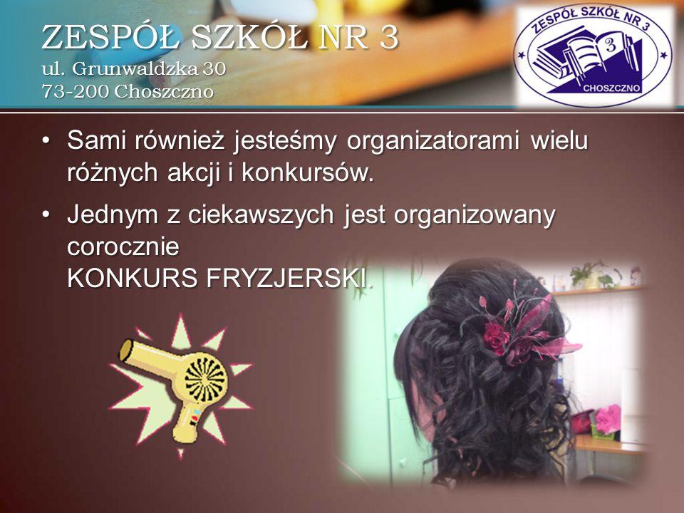 ZESPÓŁ SZKÓŁ NR 3 ul. Grunwaldzka 30 73-200 Choszczno Sami również jesteśmy organizatorami wielu różnych akcji i konkursów. Jednym z ciekawszych jest
