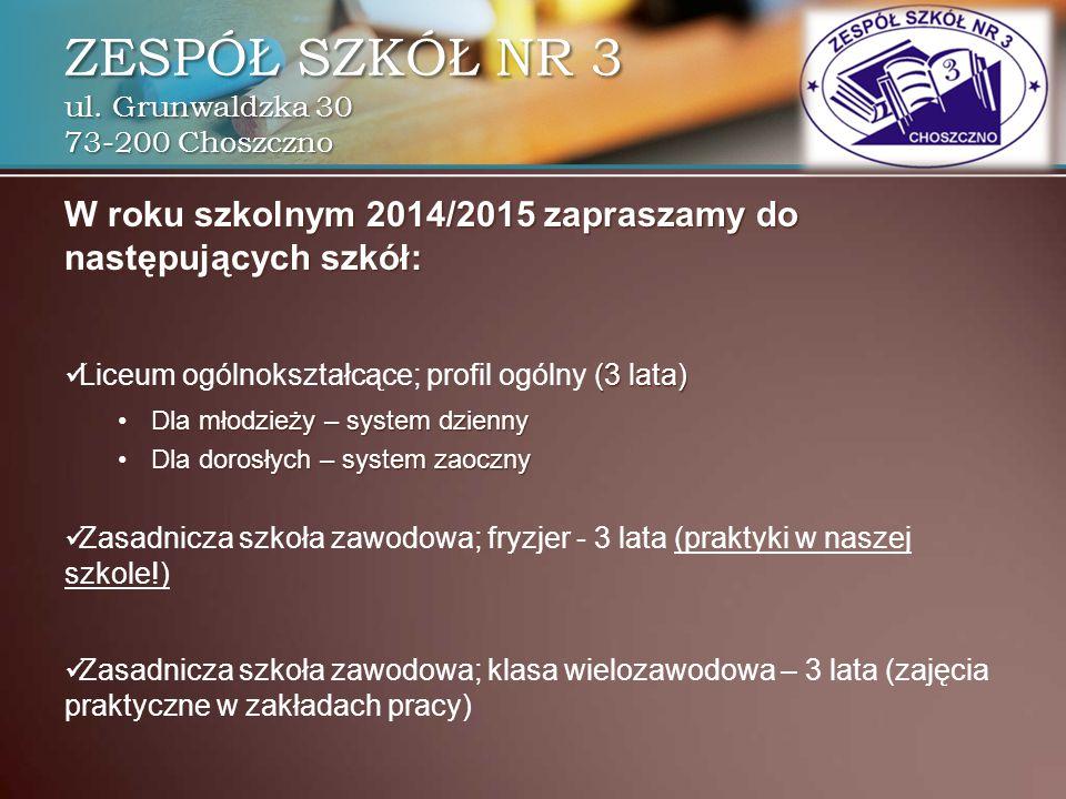 W roku szkolnym 2014/2015 zapraszamy do następujących szkół: Liceum ogólnokształcące; profil ogólny (3 lata) DlaDla młodzieży – system dzienny dorosły