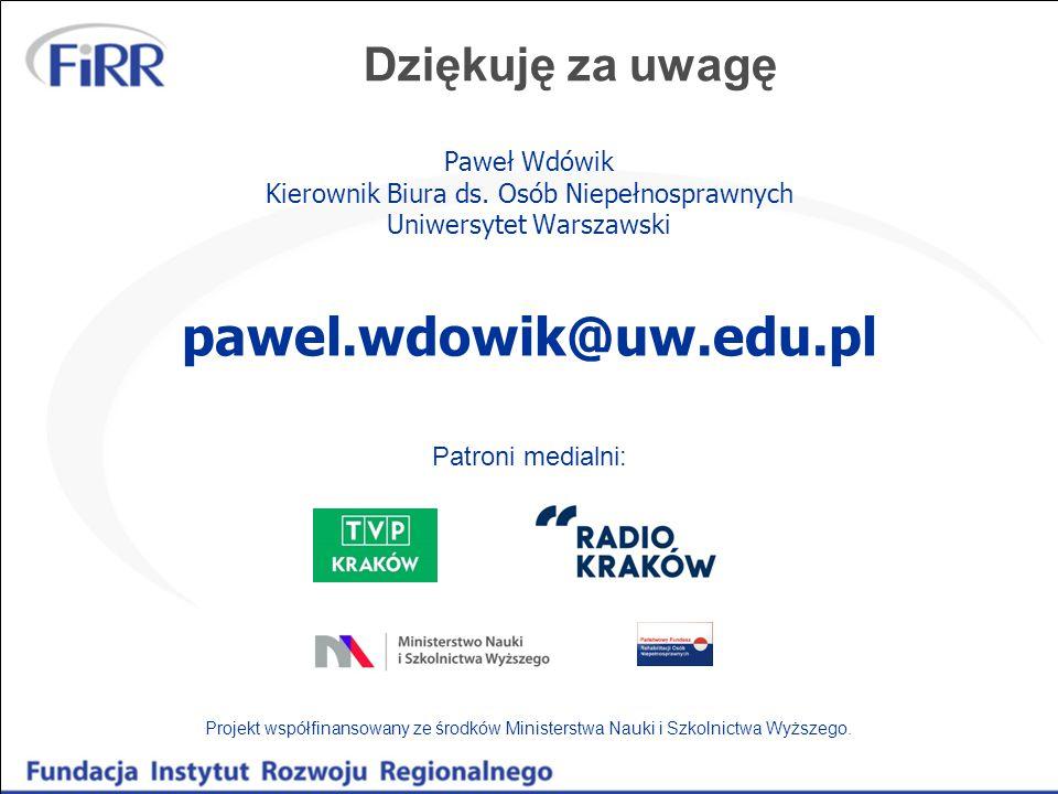 Dziękuję za uwagę Paweł Wdówik Kierownik Biura ds. Osób Niepełnosprawnych Uniwersytet Warszawski pawel.wdowik@uw.edu.pl Projekt współfinansowany ze śr