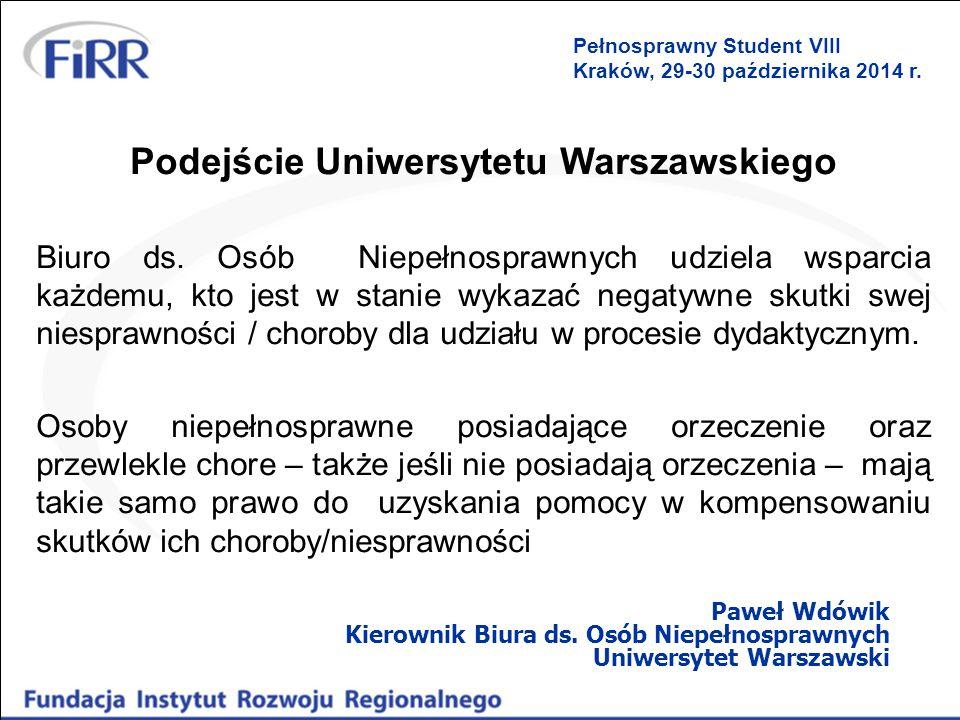 Podejście Uniwersytetu Warszawskiego Biuro ds. Osób Niepełnosprawnych udziela wsparcia każdemu, kto jest w stanie wykazać negatywne skutki swej niespr