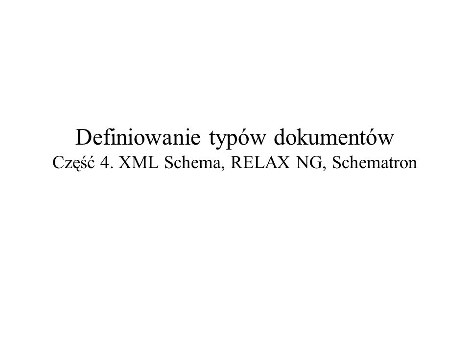 2008-10-30Definiowanie typów dokumentów – część 4: XML Schema, RELAX NG, Schematron32 Gdzie szukać dalej Zioło, Sz., Jak pozostać niezależnym od DTD  Software 2.0, nr 6/2002, Wydawnictwo Software Czarnik, P., DTD, XML Schema – i co dalej.