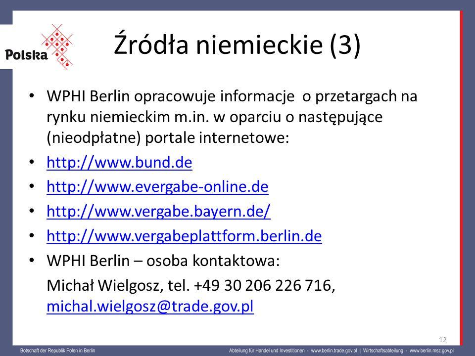 Źródła niemieckie (3) WPHI Berlin opracowuje informacje o przetargach na rynku niemieckim m.in. w oparciu o następujące (nieodpłatne) portale internet