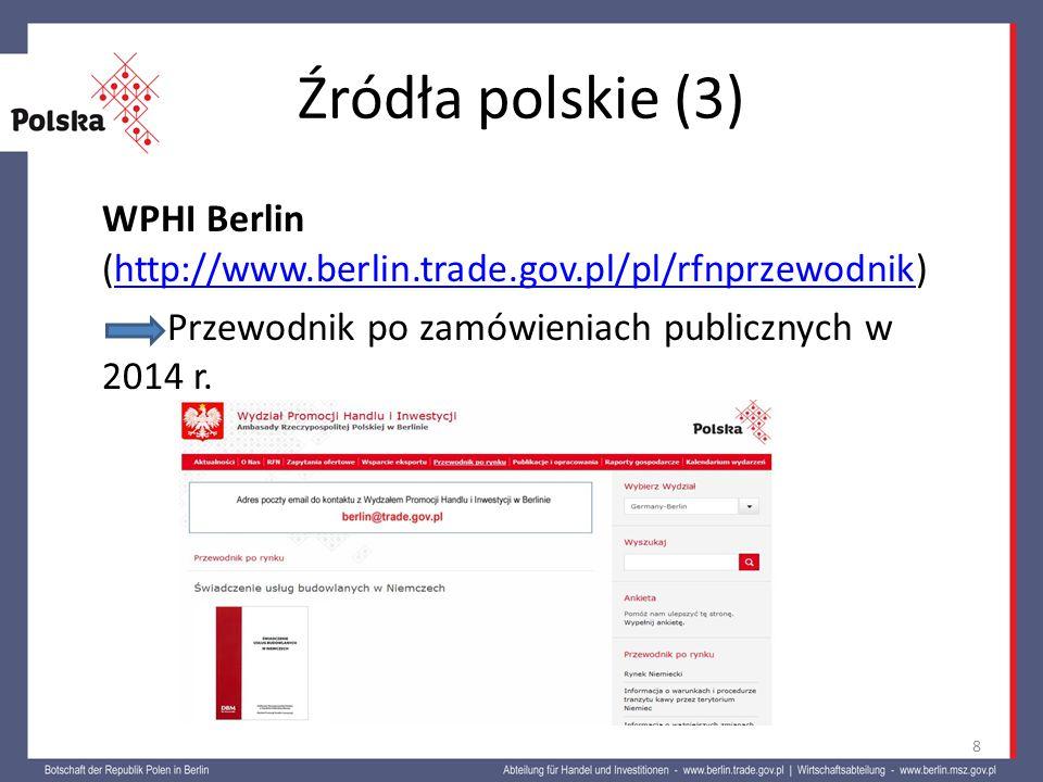 """Źródła polskie (4) Urząd Zamówień Publicznych, publikacja """"Zamówienia publiczne w Niemczech : http://www.uzp.gov.pl/cmsws/page/?F;459;zamo wienia_publiczne_w_ue%20%20.html http://www.uzp.gov.pl/cmsws/page/?F;459;zamo wienia_publiczne_w_ue%20%20.html wprowadzenie do zasad uczestnictwa w przetargach, tłumaczenia niemieckiego prawa zamówień publicznych 9"""