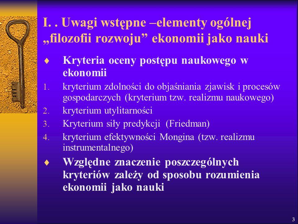 """3 I.. Uwagi wstępne –elementy ogólnej """"filozofii rozwoju"""" ekonomii jako nauki  Kryteria oceny postępu naukowego w ekonomii 1. kryterium zdolności do"""