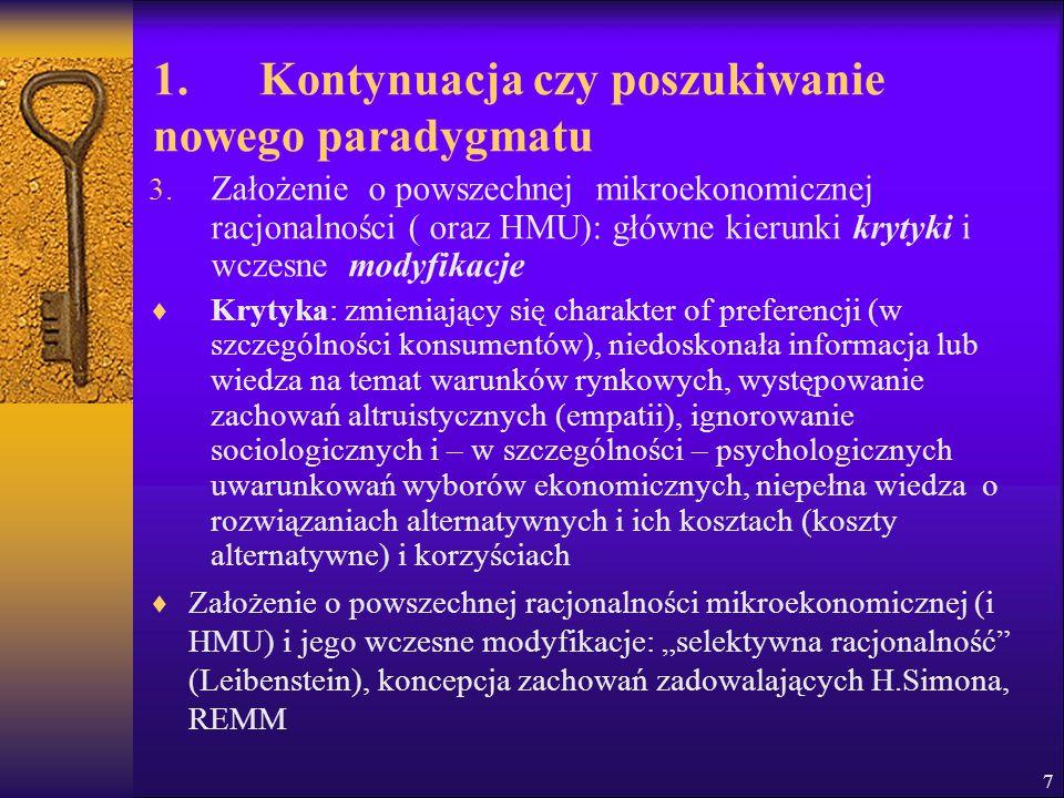1. Kontynuacja czy poszukiwanie nowego paradygmatu 3. Założenie o powszechnej mikroekonomicznej racjonalności ( oraz HMU): główne kierunki krytyki i w
