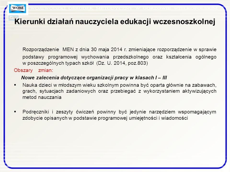 Kierunki działań nauczyciela edukacji wczesnoszkolnej Rozporządzenie MEN z dnia 30 maja 2014 r.