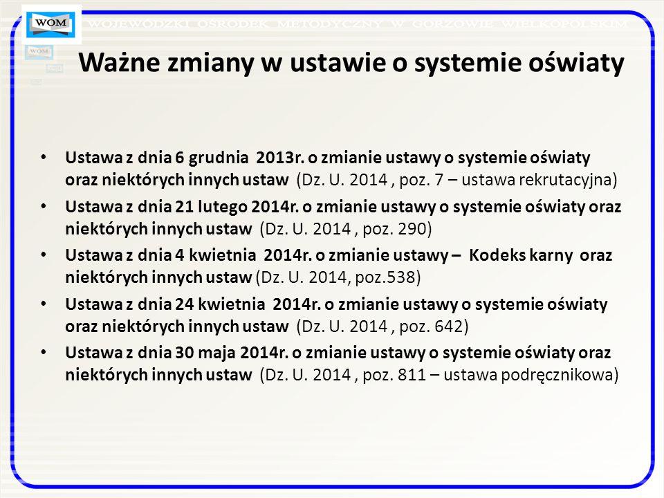 Ważne zmiany w ustawie o systemie oświaty Ustawa z dnia 6 grudnia 2013r.