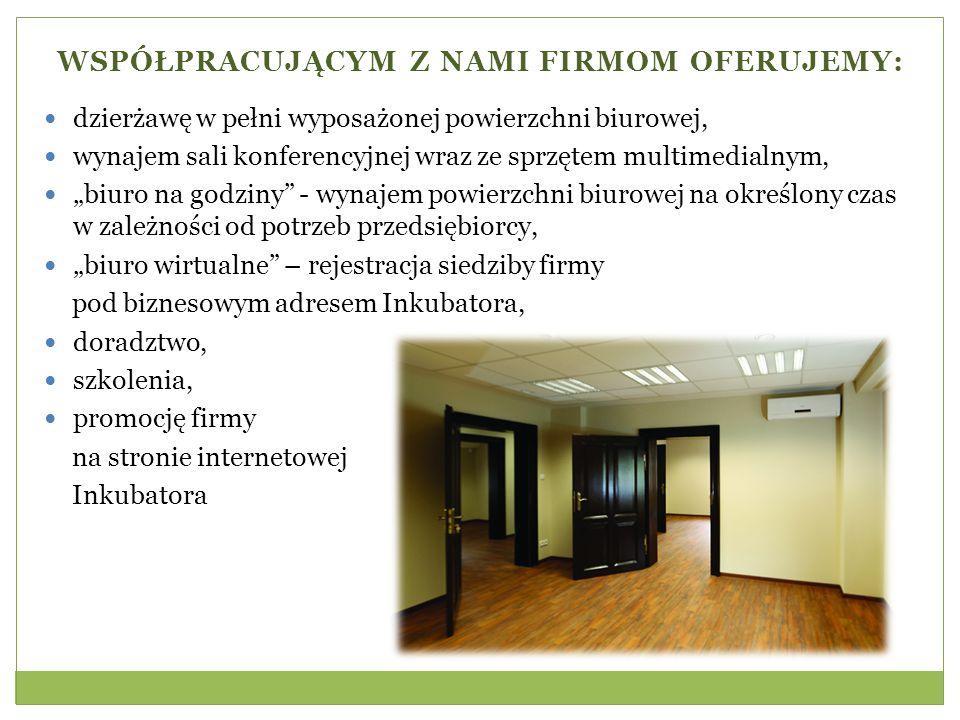"""WSPÓŁPRACUJĄCYM Z NAMI FIRMOM OFERUJEMY: dzierżawę w pełni wyposażonej powierzchni biurowej, wynajem sali konferencyjnej wraz ze sprzętem multimedialnym, """"biuro na godziny - wynajem powierzchni biurowej na określony czas w zależności od potrzeb przedsiębiorcy, """"biuro wirtualne – rejestracja siedziby firmy pod biznesowym adresem Inkubatora, doradztwo, szkolenia, promocję firmy na stronie internetowej Inkubatora"""