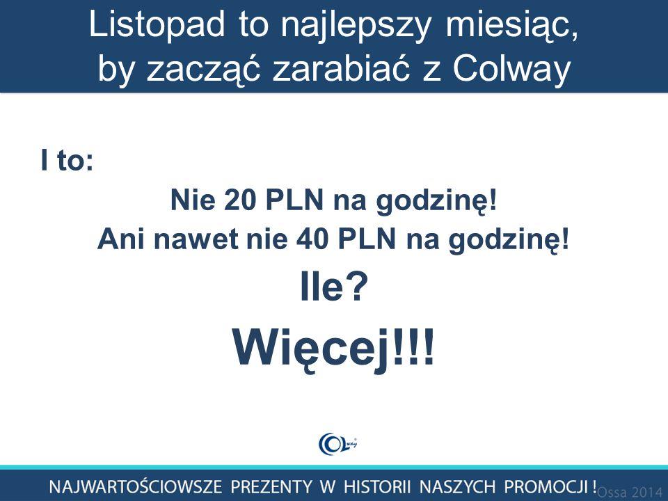 Listopad to najlepszy miesiąc, by zacząć zarabiać z Colway I to: Nie 20 PLN na godzinę.
