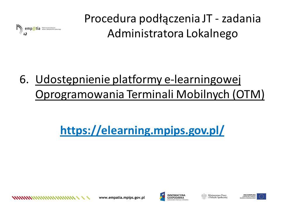 6.Udostępnienie platformy e-learningowej Oprogramowania Terminali Mobilnych (OTM) https://elearning.mpips.gov.pl/ Procedura podłączenia JT - zadania A