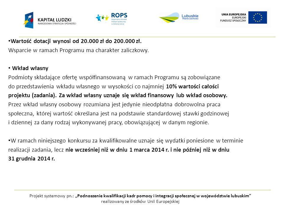 """Projekt systemowy pn.: """"Podnoszenie kwalifikacji kadr pomocy i integracji społecznej w województwie lubuskim realizowany ze środków Unii Europejskiej Wartość dotacji wynosi od 20.000 zł do 200.000 zł."""
