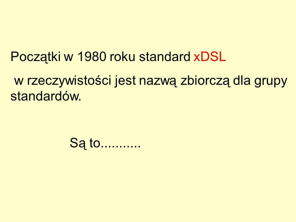 Początkowo korzystała: z trzech par skrętki telefonicznej do przesłania 2Mb/s, Następnie pojawiły się skuteczne metody, które umożliwiły budowanie łączy 2Mb/s za pomocą: dwóch par kabli telefonicznych - HDSL jednej pary kabli - SDSL Ostatnio realizuje się takie przepływności: standard ADSL do 20 Mb/s, VDSL ~52 Mb/s za pomocą jednej !!!.