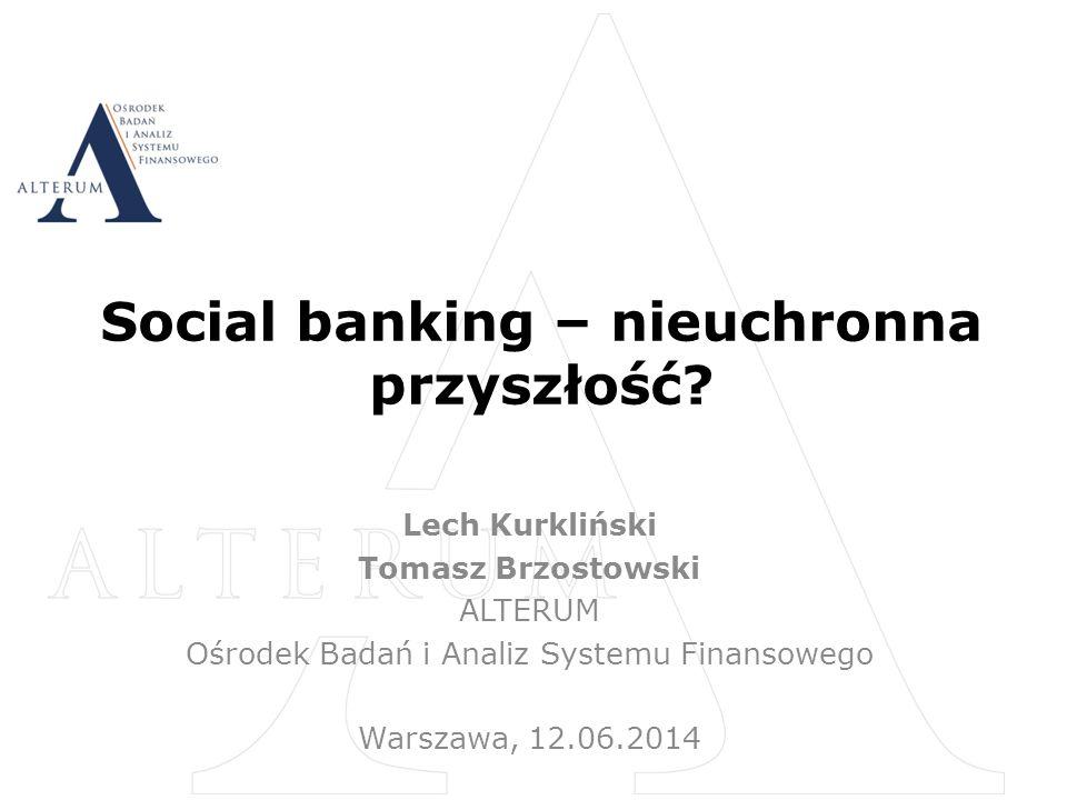 Pytania Czy social banking to tylko ciekawostka, czy już poważne wyzwanie.