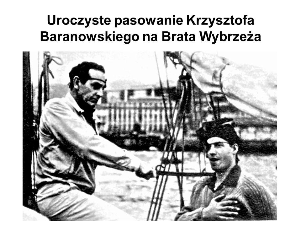 Uroczyste pasowanie Krzysztofa Baranowskiego na Brata Wybrzeża
