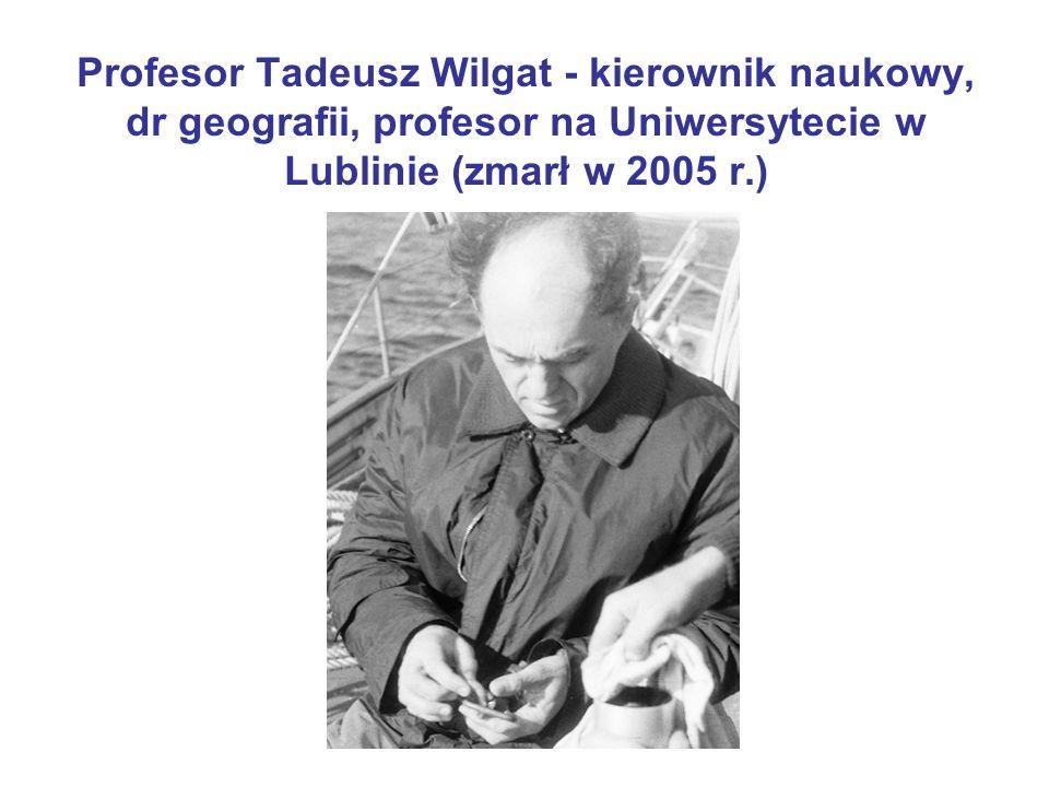 Profesor Tadeusz Wilgat - kierownik naukowy, dr geografii, profesor na Uniwersytecie w Lublinie (zmarł w 2005 r.)
