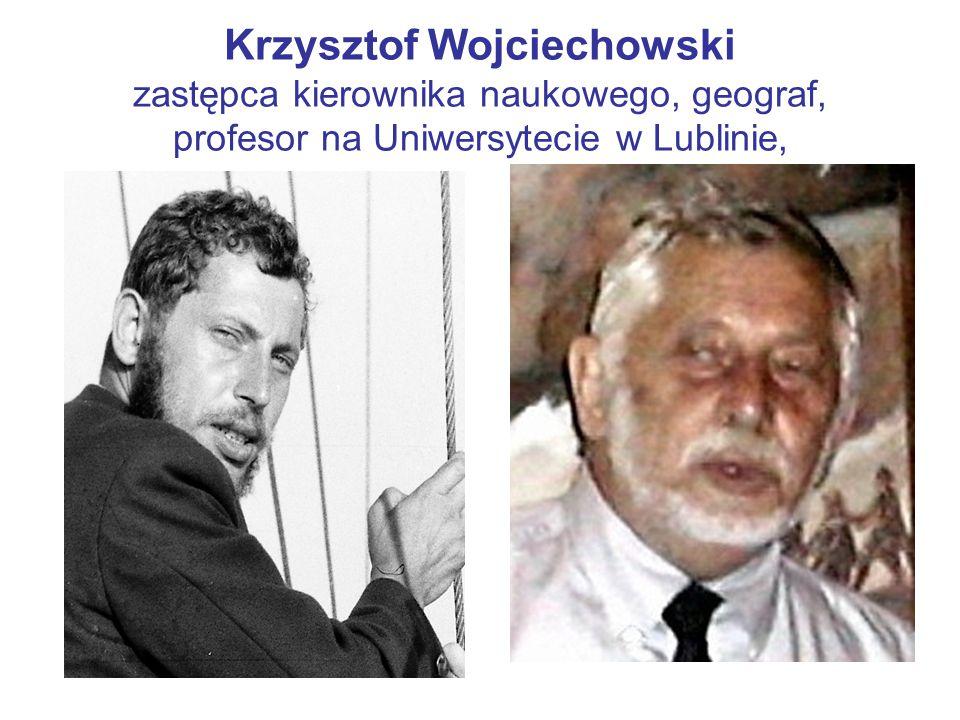 Krzysztof Wojciechowski zastępca kierownika naukowego, geograf, profesor na Uniwersytecie w Lublinie,