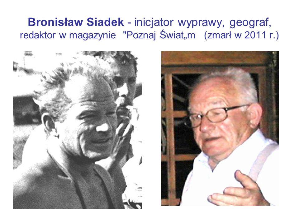 Bronisław Siadek - inicjator wyprawy, geograf, redaktor w magazynie