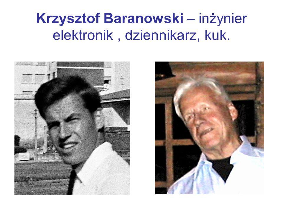 Krzysztof Baranowski – inżynier elektronik, dziennikarz, kuk.