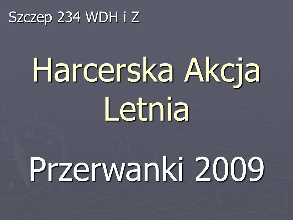 Harcerska Akcja Letnia Przerwanki 2009 Szczep 234 WDH i Z