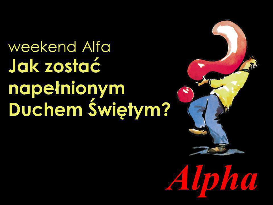 Alpha Jak zostać napełnionym Duchem Świętym? weekend Alfa