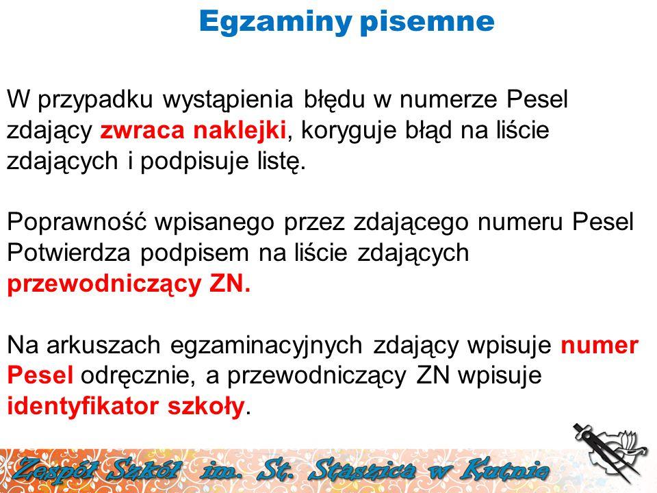 W przypadku wystąpienia błędu w numerze Pesel zdający zwraca naklejki, koryguje błąd na liście zdających i podpisuje listę. Poprawność wpisanego przez
