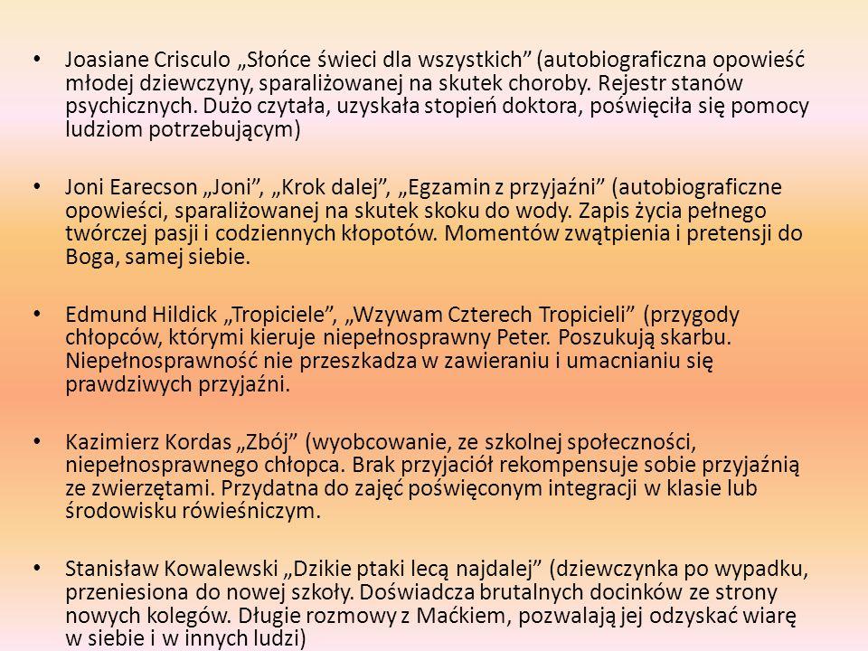 """Joasiane Crisculo """"Słońce świeci dla wszystkich (autobiograficzna opowieść młodej dziewczyny, sparaliżowanej na skutek choroby."""