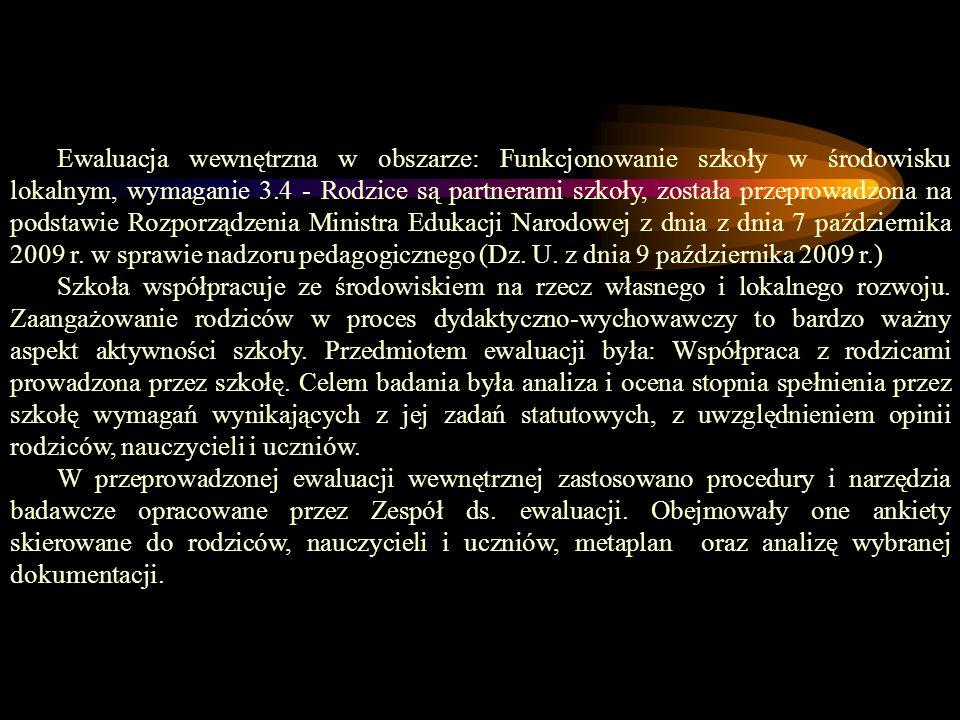 FUNKCJONOWANIE SZKOŁY W ŚRODOWISKU RODZICE SĄ PARTNERAMI SZKOŁY Raport ewaluacyjny Opracowanie: Zespół ds. ewaluacji: koordynator: Ewa Żelechowska czł