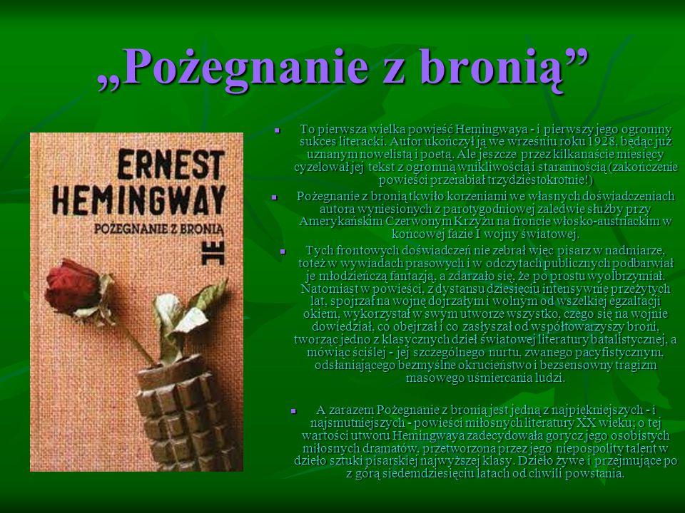 """""""Pożegnanie z bronią To pierwsza wielka powieść Hemingwaya - i pierwszy jego ogromny sukces literacki."""