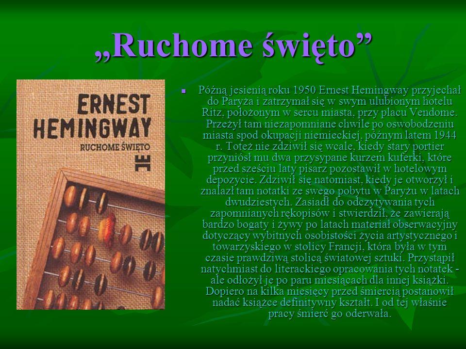 """""""Ruchome święto Późną jesienią roku 1950 Ernest Hemingway przyjechał do Paryża i zatrzymał się w swym ulubionym hotelu Ritz, położonym w sercu miasta, przy placu Vendome."""