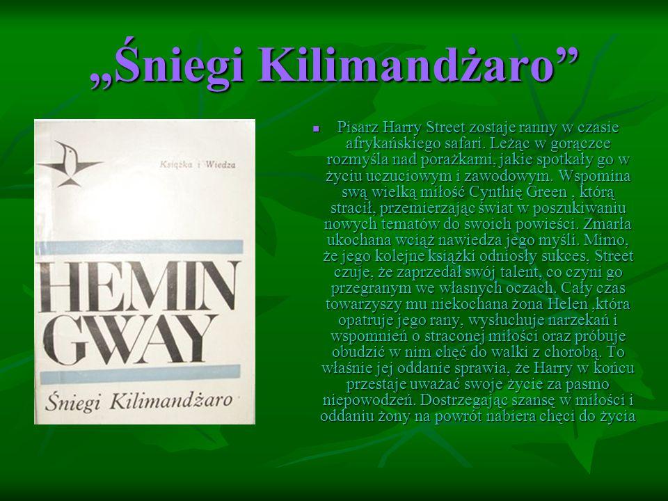 """""""Śniegi Kilimandżaro Pisarz Harry Street zostaje ranny w czasie afrykańskiego safari."""