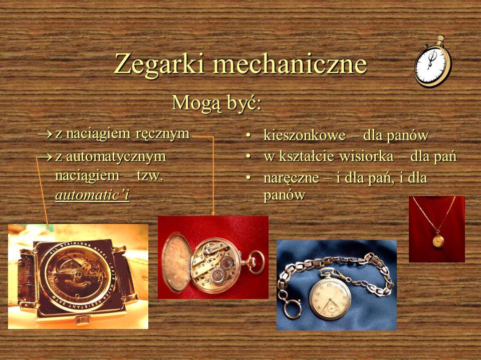 Zegarki mechaniczne  z naciągiem ręcznym  z automatycznym naciągiem – tzw.
