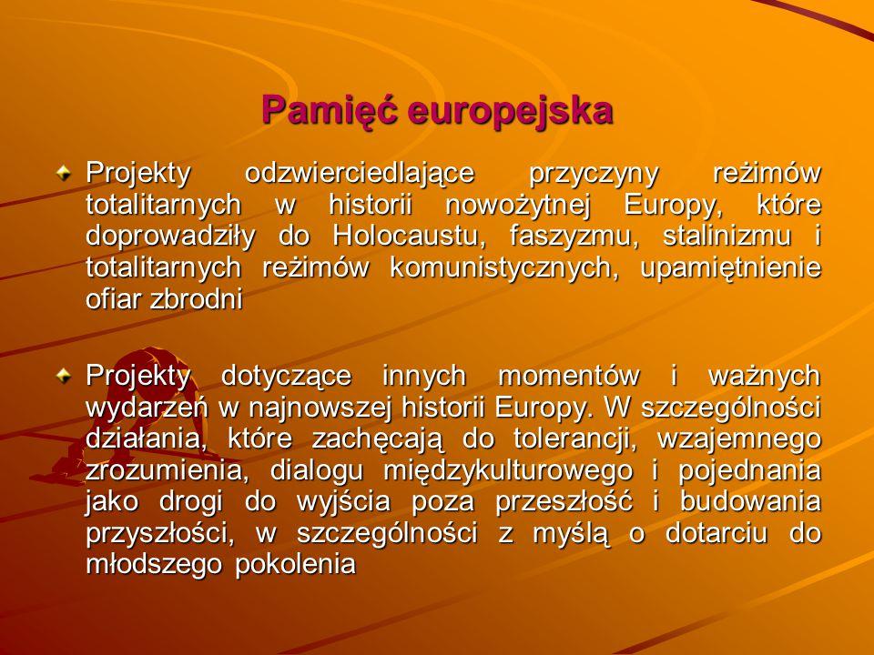 Pamięć europejska Pamięć europejska Projekty odzwierciedlające przyczyny reżimów totalitarnych w historii nowożytnej Europy, które doprowadziły do 