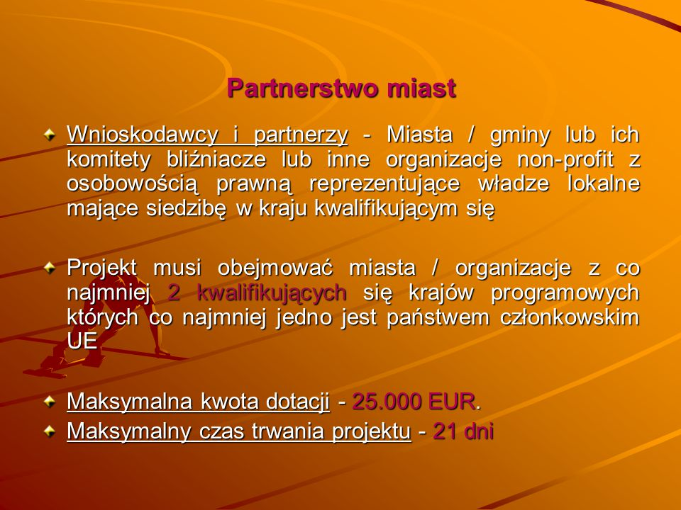 Partnerstwo miast Wnioskodawcy i partnerzy - Miasta / gminy lub ich komitety bliźniacze lub inne organizacje non-profit z osobowością prawną reprezent
