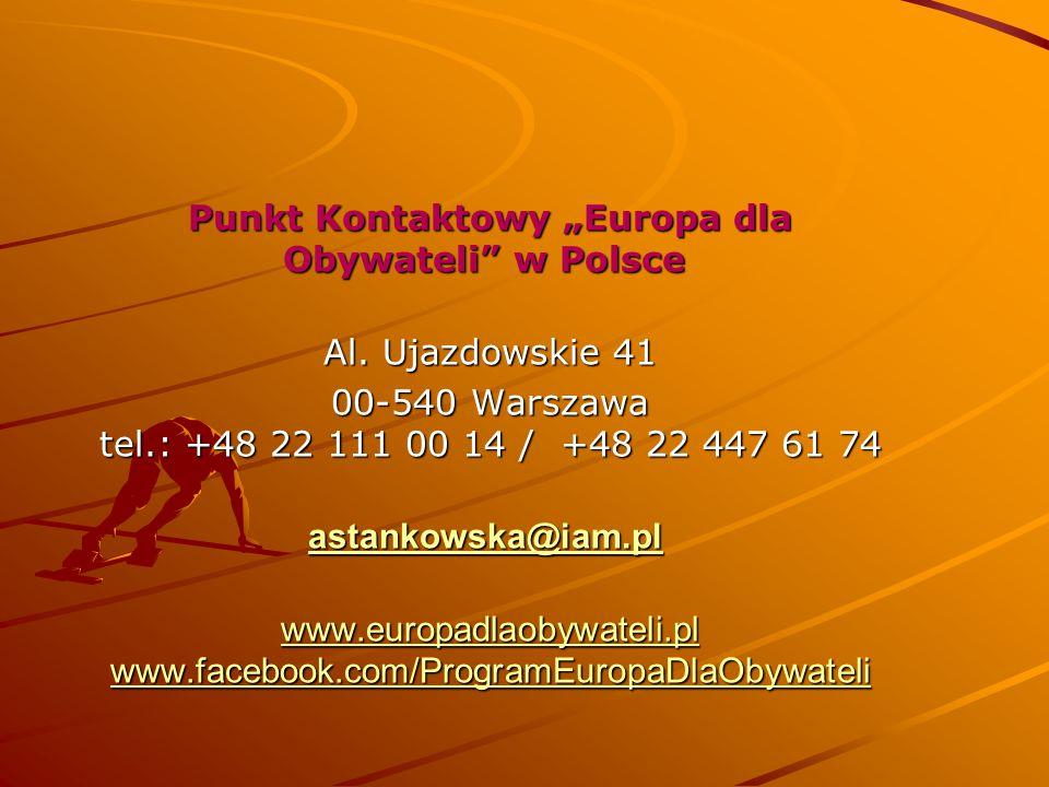 """Punkt Kontaktowy """"Europa dla Obywateli"""" w Polsce Punkt Kontaktowy """"Europa dla Obywateli"""" w Polsce Al. Ujazdowskie 41 00-540 Warszawa tel.: +48 22 111"""