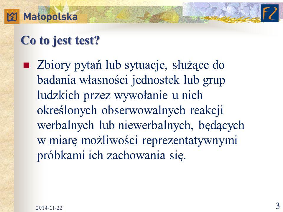 Test Badanie testowe to taka sytuacja, w której osoba badana uczestniczy dobrowolnie, Jest świadoma celu badania, Jest to sytuacja tworzona specjalnie dla celów diagnostycznych, w której wywołuje się zachowania typowe pod względem tej charakterystyki jaka ma być przedmiotem celowej obserwacji, 2014-11-22 4