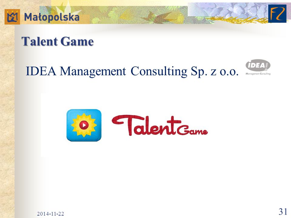 Talent Game IDEA Management Consulting Sp. z o.o. 2014-11-22 31