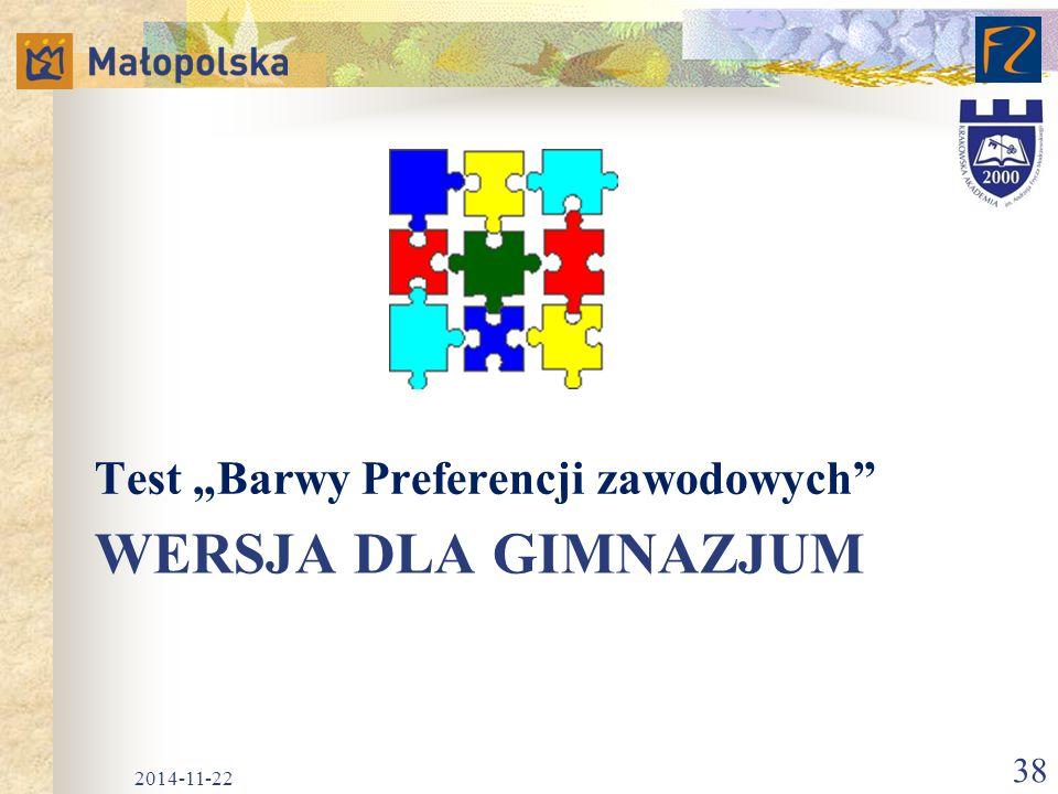 """WERSJA DLA GIMNAZJUM Test """"Barwy Preferencji zawodowych"""" 2014-11-22 38"""