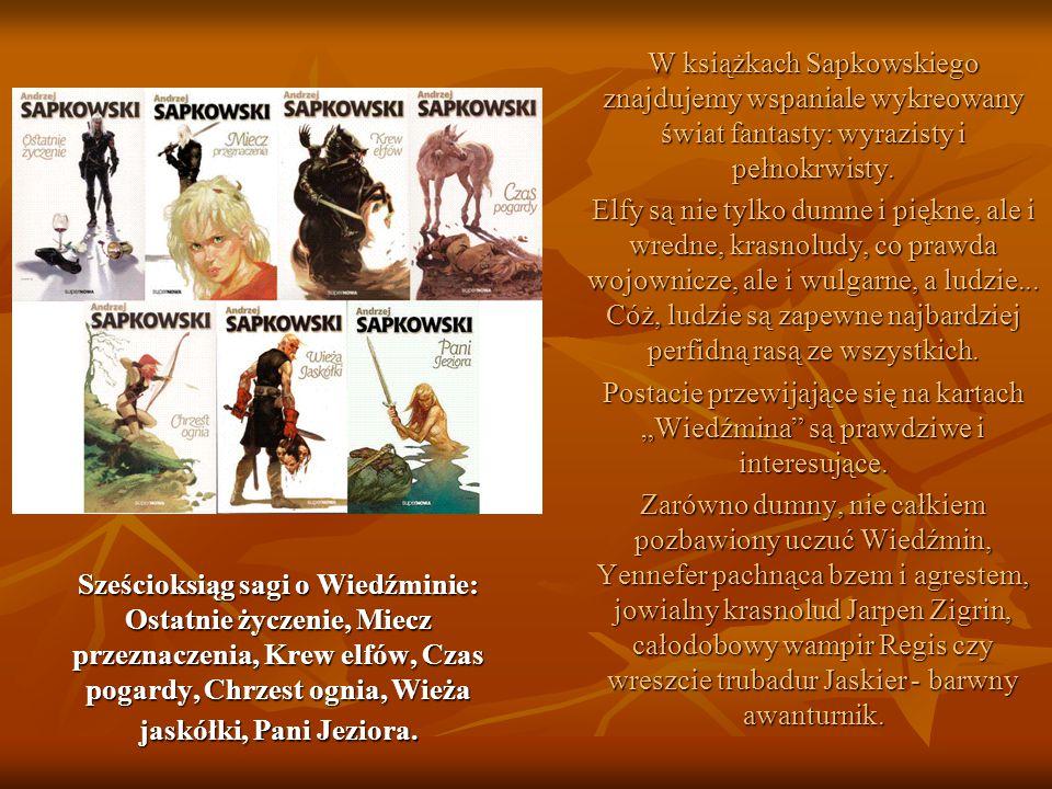 Sześcioksiąg sagi o Wiedźminie: Ostatnie życzenie, Miecz przeznaczenia, Krew elfów, Czas pogardy, Chrzest ognia, Wieża jaskółki, Pani Jeziora.