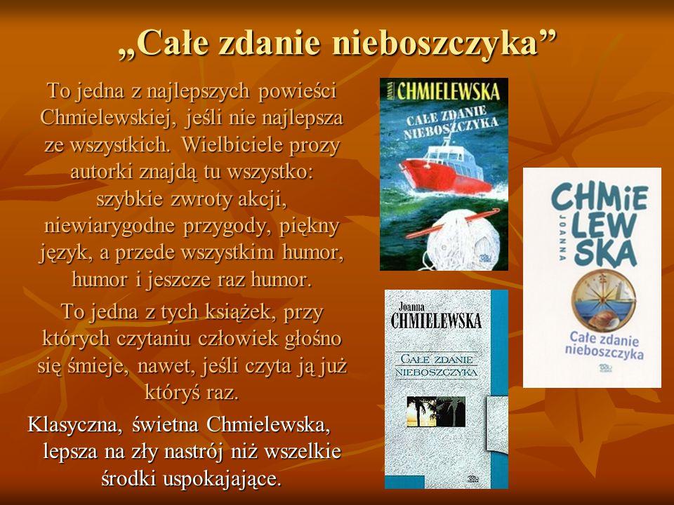 """""""Całe zdanie nieboszczyka To jedna z najlepszych powieści Chmielewskiej, jeśli nie najlepsza ze wszystkich."""
