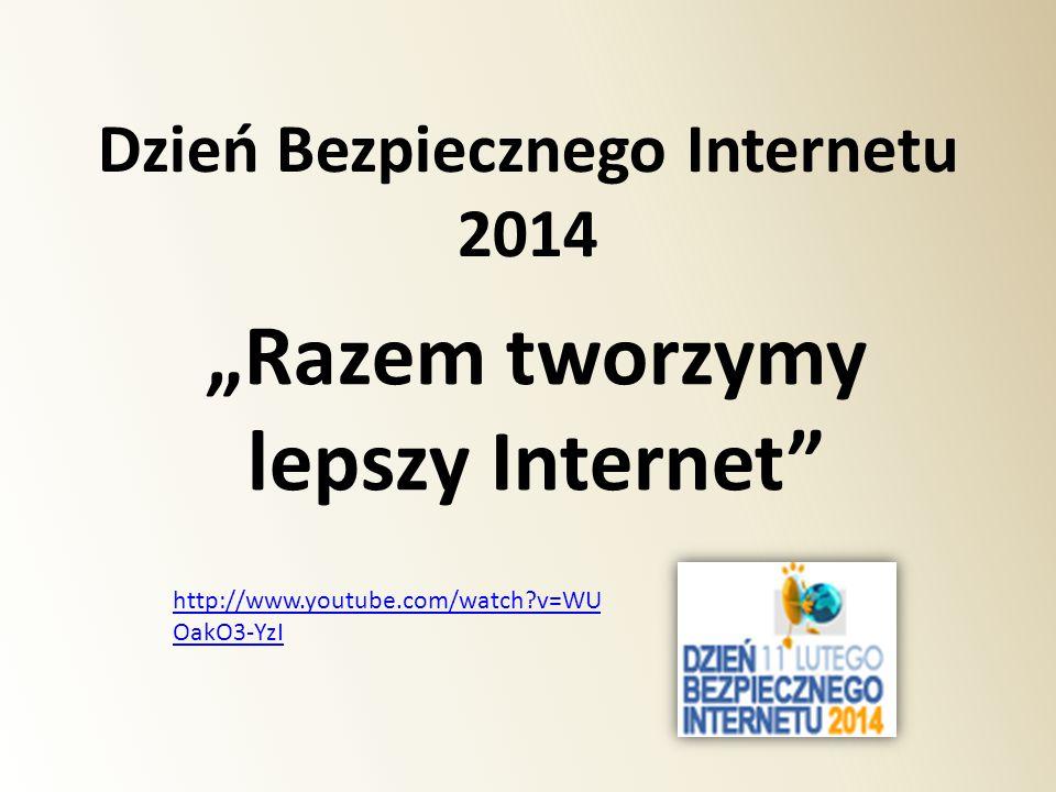 """Dzień Bezpiecznego Internetu 2014 """"Razem tworzymy lepszy Internet"""" http://www.youtube.com/watch?v=WU OakO3-YzI"""