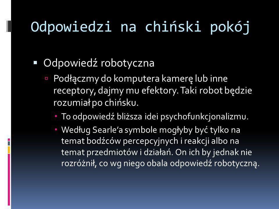Odpowiedzi na chiński pokój  Odpowiedź robotyczna  Podłączmy do komputera kamerę lub inne receptory, dajmy mu efektory.